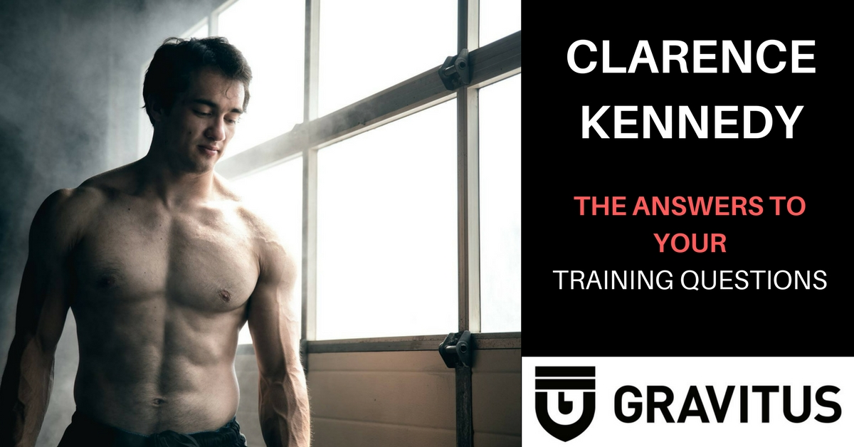 Clarence Kennedy Answers Your Training Questions